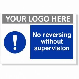 No Reversing Without Supervision Custom Logo Sign