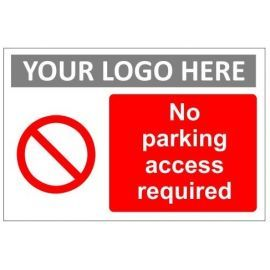 No parking access required sign in a variety of sizes and materials with or without your logo