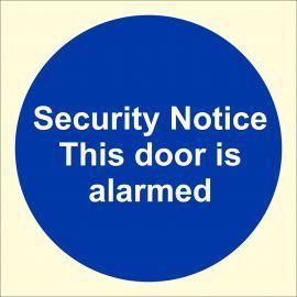 Security Notice This Door Is Alarmed Glow In Dark Sign