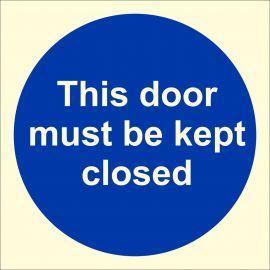 This Door Must Be Kept Closed Glow In Dark Sign
