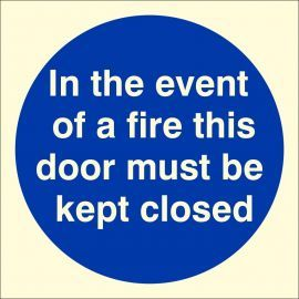 Photoluminescent In The Event Of A Fire This Door Must Be Kept Closed Sign