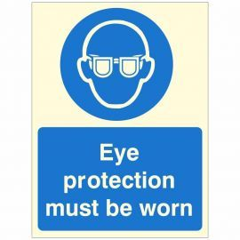 Eye Protection Must Be Worn Glow In Dark Sign