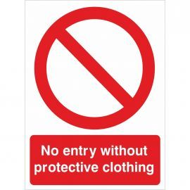 No Entry Without Protective Clothing Sign