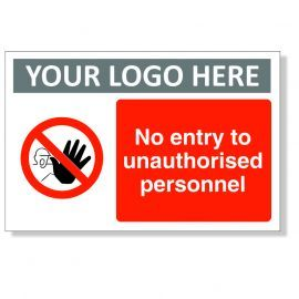 No Entry To Unauthorised Personnel Custom Logo Sign