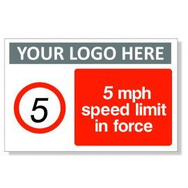 5 MPH Speed Limit In Force Custom Logo Sign