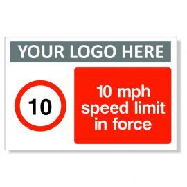 10 MPH Speed Limit In Force Custom Logo Sign