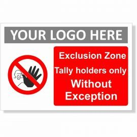 Exclusion Zone Tally Holders Only Without Exception Sign