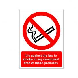 It Is Against The Law To Smoke In Any Communal Area Of These Premises Sign