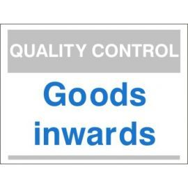 Goods Inwards Quality Control Sign