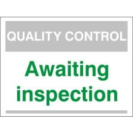 Awaiting Inspection Quality Control Sign