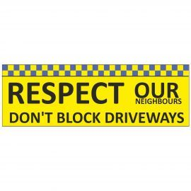 Respect Our Neighbours Don't Block Driveways School Banner Sign