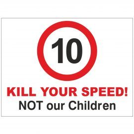 Kill Your Speed Not Our Children Sign - Composite Board