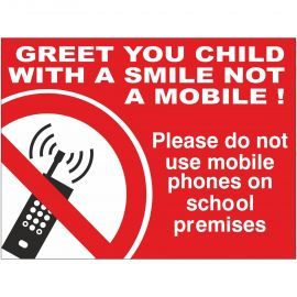 Greet Your Child With A Smile Not A Mobile Phone School Sign - Composite Board