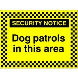 Security Notice Dog Patrol In This Area Signs