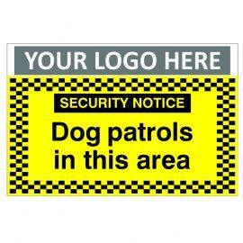 Dogs Patrol In This Area Security Notice Sign