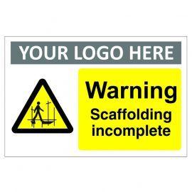 Warning Scaffolding Incomplete Custom Logo Warning Sign