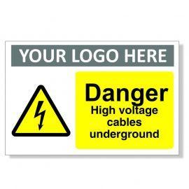 Danger High Voltage Cables Underground Custom Logo Warning Sign