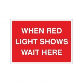 When Red Light Shows Wait Here Temporary Sign - 1050W x 750Hmm