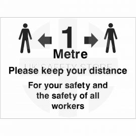 Please Keep Your Distance For Your Safety And The Safety Of All Workers Sign - 1 Metre
