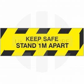 Keep Safe Stand 1m Apart Sign