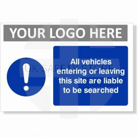 All Vehicles Entering Or Leaving This Site Are Liable To Be Searched Custom Logo Sign