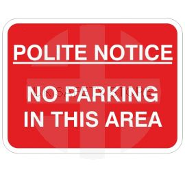 Polite Notice No Parking In This Area Traffic Sign