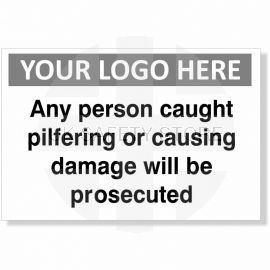 Any Person Caught Pilfering Or Causing Damage Will Be Prosecuted Custom Logo Sign