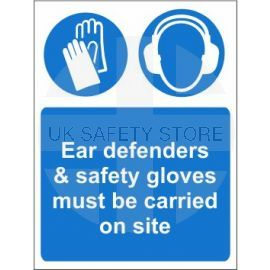 Ear defenders and safety gloves must be carried on site sign in a variety of sizes and materials with or without your logo