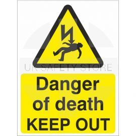 Danger Of Death Keep Out Safety Sign