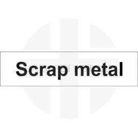 Scrap metal 600w x 150hmm door sign in self adhesive
