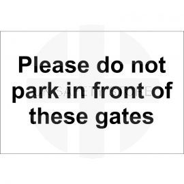 Please Do Not Park In Front Of These Gates Sign 300x200