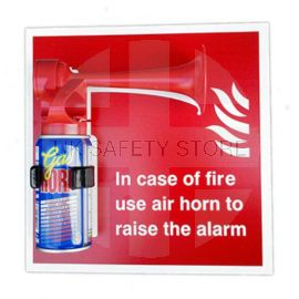 In Case Of Fire Use Air Horn To Raise The Alarm Sign