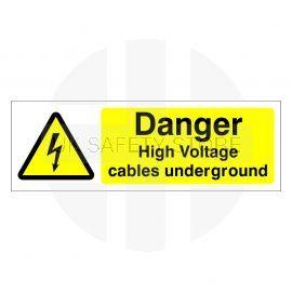 Danger High Voltage Cables Underground Sign