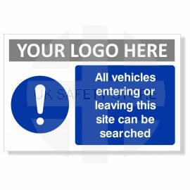 All Vehicles Entering Or Leaving This Site Can Be Searched Custom Logo Sign