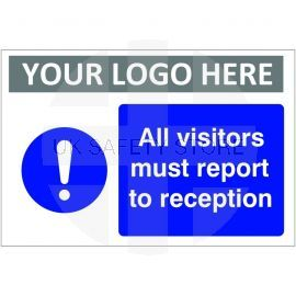 All Visitors Must Report To Reception Custom Logo Sign