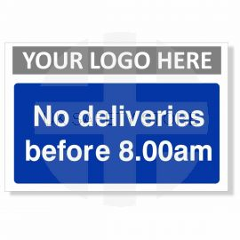 No Deliveries Before 8.00am Sign