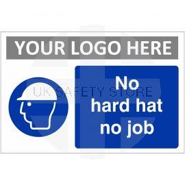 No Hard Hat No Job Custom Logo Sign