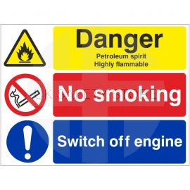 Danger petroleum spirit highly flammable no smoking switch off engine multi message sign in a variety of sizes and materials