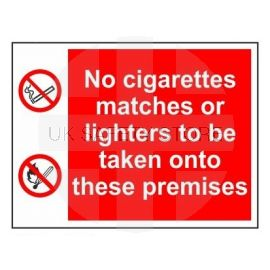 No cigarettes matches or lighters to be taken onto these premises multi message sign in a variety of sizes and materials