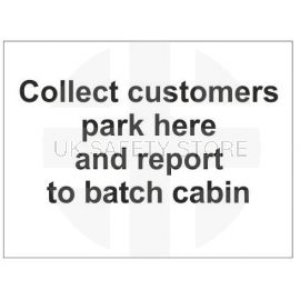 Collect customers park here and report to batch cabin sign in a variety of sizes and materials