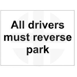 All drivers must reverse park sign in a variety of sizes and materials