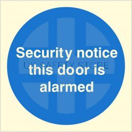 Security Notice This Door Is Alarmed Glow In Dark Sign - 100W x 100H - Self Adhesive