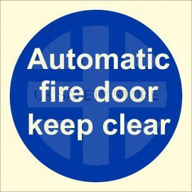 Glow In The Dark Automatic Fire Door Keep Clear Sign