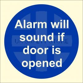 Photoluminescent Alarm Will Sound If Door Is Opened Sign
