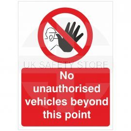 No Unauthorised Vehicles Beyond This Point Sign - 450W x 600H