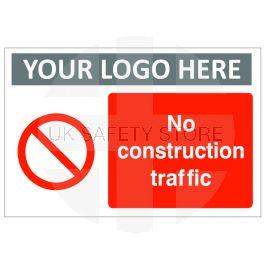 No Construction Traffic Custom Logo Sign