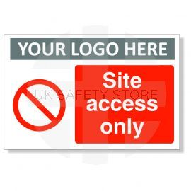 Site Access Only Custom Logo Sign