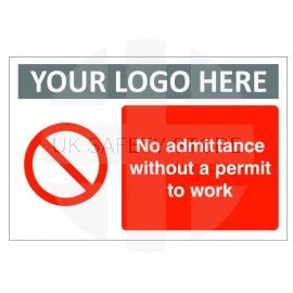 No Admittance Without A Permit To Work Custom Logo Sign