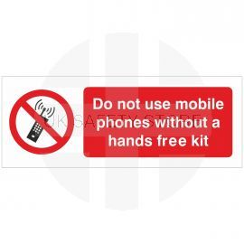 Do Not Use Mobile Phones Without A Hands Free Kit Sign