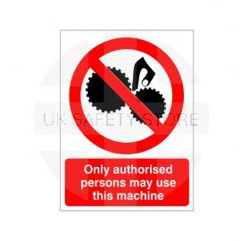 Only Authorised Persons May Use This Machine Sign